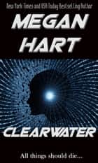 Clearwater ebook by Megan Hart