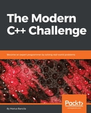 The Modern C++ Challenge - Become an expert programmer by solving real-world problems ebook by Marius Bancila