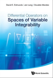 Differential Operators on Spaces of Variable Integrability ebook by David E Edmunds,Jan Lang,Osvaldo Méndez