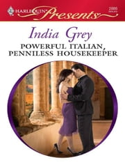 Powerful Italian, Penniless Housekeeper ebook by India Grey