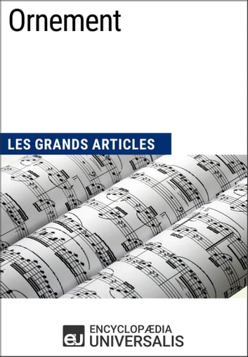Ornement - Les Grands Articles d'Universalis ebook by Encyclopaedia Universalis