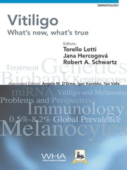 Vitiligo - What's New, What's True ebook by T. Lotti,J. Hercogová,R.A. Schwartz,A.M. D'Erme,I. Korobko,Y. Valle