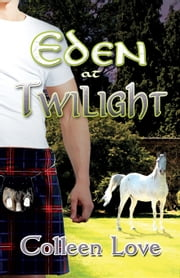 Eden at Twilight ebook by Colleen Love