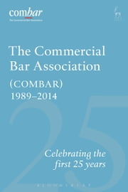 Commercial Bar Association (COMBAR) 1989-2014 - Celebrating the First 25 years ebook by Stephen Moriarty