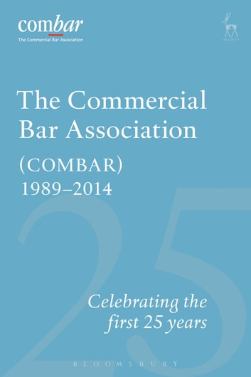 Commercial Bar Association (COMBAR) 1989-2014 - Celebrating the First 25 years ebook by