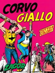 Zagor. Corvo Giallo - Zagor 004 a colori. Corvo giallo eBook by Guido Nolitta, Gallieno Ferri