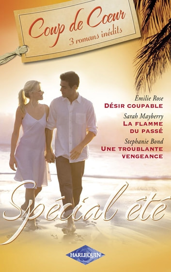 Spécial été (Harlequin Coup de Coeur) ebook by Emilie Rose,Sarah Mayberry,Stephanie Bond