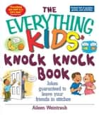 The Everything Kids' Knock Knock Book ebook by Aileen Weintraub