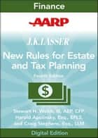 AARP JK Lasser's New Rules for Estate and Tax Planning ebook by Stewart H. Welch  III