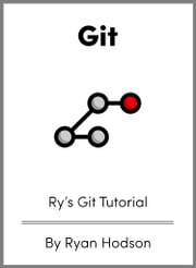 Ry's Git Tutorial ebook by Ryan Hodson