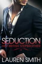 Seduction ebook by Lauren Smith
