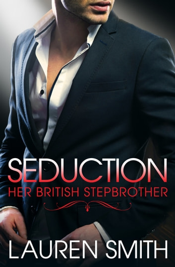 Seduction - Her British Stepbrother ebook by Lauren Smith