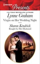 Virgin on Her Wedding Night & Bought by Her Husband - An Emotional and Sensual Romance ebook by Lynne Graham, Sharon Kendrick