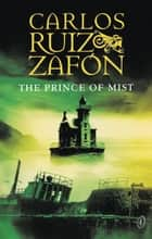 The Prince of Mist ebook by Lucia Graves, Carlos Ruiz Zafon