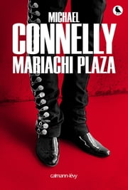 Mariachi Plaza ebook by Michael Connelly