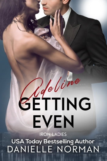 Adeline, Getting Even ebook by Danielle Norman