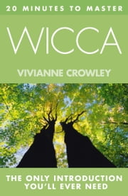 20 MINUTES TO MASTER … WICCA ebook by Kobo.Web.Store.Products.Fields.ContributorFieldViewModel