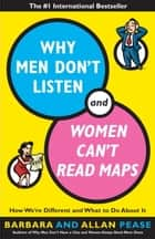 Why Men Don't Listen and Women Can't Read Maps ebook by Allan Pease,Barbara Pease