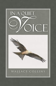 IN A QUIET VOICE ebook by Wallace Collins