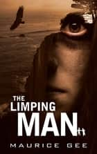 The Limping Man ebook by Maurice Gee