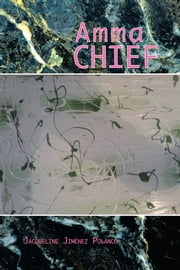 Amma Chief ebook by Jacqueline Jiménez Polanco