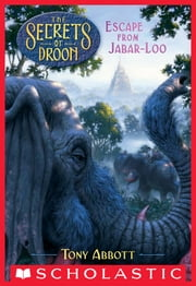 Escape from Jabar-loo (The Secrets of Droon #30) ebook by Tony Abbott