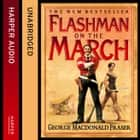 Flashman on the March (The Flashman Papers, Book 11) audiobook by George MacDonald Fraser