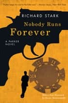 Nobody Runs Forever - A Parker Novel ebook by Richard Stark, Duane Swierczynski
