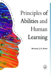Principles Of Abilities And Human Learning ebook by Michael J.A. Howe