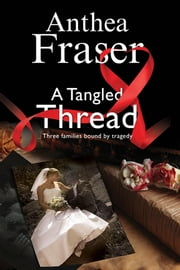 A Tangled Thread - A family mystery set in England and Scotland ebook by Anthea Fraser
