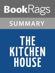 The Kitchen House by Kathleen Grissom l Summary & Study Guide ebook by BookRags