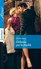 Délivrée par le cheikh eBook by Annie West
