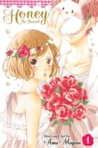 Honey So Sweet, Vol. 1 ebook by Amu Meguro