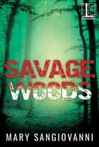 Savage Woods ebook by Mary SanGiovanni