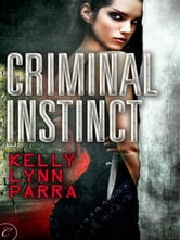 Criminal Instinct ebook by Kelly Lynn Parra