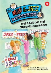 The Case of the Crooked Campaign (Book 9)
