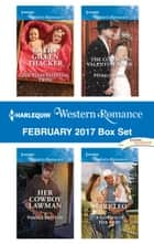 Harlequin Western Romance February 2017 Box Set - The Texas Valentine Twins\Her Cowboy Lawman\The Cowboy's Valentine Bride\A Cowboy in Her Arms ebook by Cathy Gillen Thacker, Pamela Britton, Patricia Johns,...