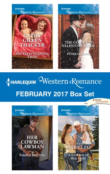 Harlequin Western Romance February 2017 Box Set - The Texas Valentine Twins\Her Cowboy Lawman\The Cowboy's Valentine Bride\A Cowboy in Her Arms ebook by Cathy Gillen Thacker,Pamela Britton,Patricia Johns,Mary Leo