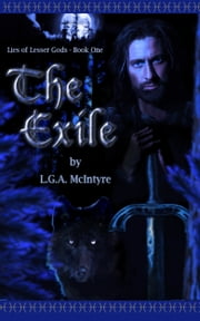 The Exile: Lies of Lesser Gods Book One ebook by L.G.A. McIntyre