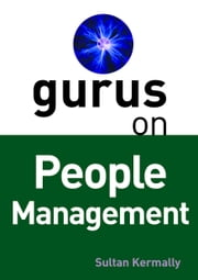 Gurus on People Management ebook by Sultan Kermally