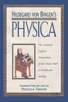 Hildegard von Bingen's Physica ebook by Priscilla Throop