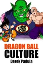 Dragon Ball Culture: Volume 5 - Demons ebook by Derek Padula