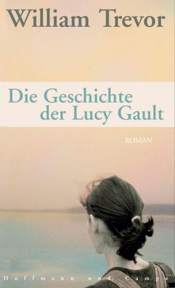 Die Geschichte der Lucy Gault ebook by William Trevor