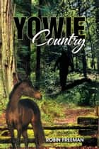 Yowie Country ebook by Robin Freeman