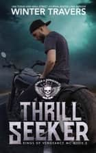 Thrill Seeker - Kings of Vengeance, #5 ebook by Winter Travers