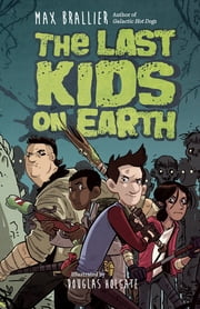 The Last Kids on Earth ebook by Max Brallier,Doug Holgate