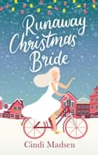 Runaway Christmas Bride - curl up by the fire with this adorable festive read ebook by