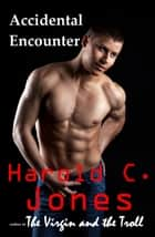 Accidental Encounter ebook by Harold C. Jones