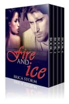Fire and Ice Box Set ebook by