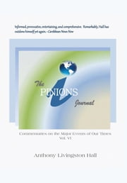 The iPINIONS Journal - Commentaries on the Major Events of Our Times: Volume VI ebook by Anthony Livingston Hall